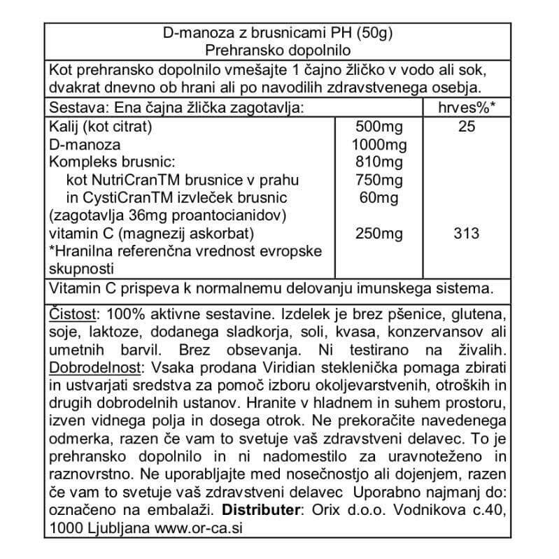 Mešanica kalijevega citrata, d-manoze, visoko potenciranega izvlečka brusnic in vitamina C. Okusen napitek. Odlična kot pomoč pri urogenitalnih vnetjih.